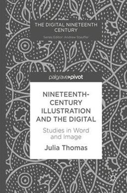 Nineteenth Century Illustration and the Digital