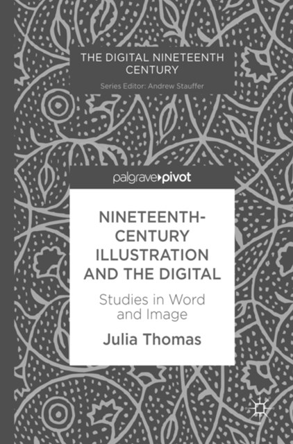 Nineteenth-Century Illustration and the Digital