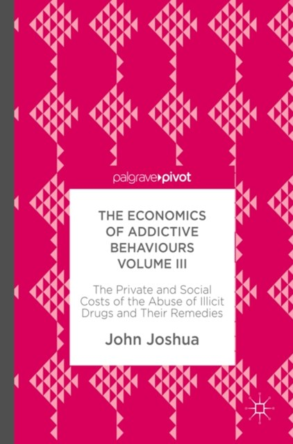 Economics of Addictive Behaviours Volume III