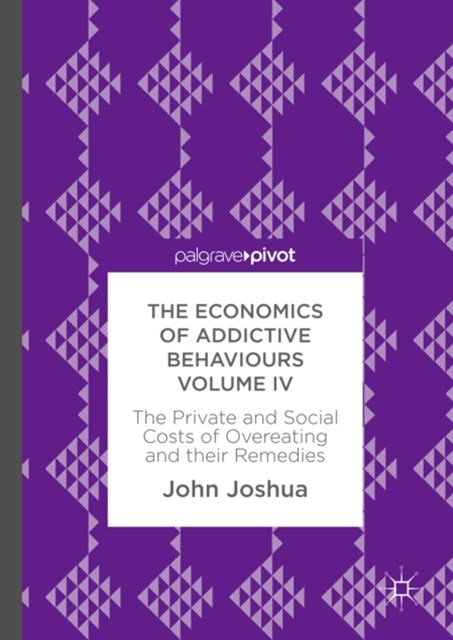 Economics of Addictive Behaviours Volume IV