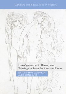 (ebook) New Approaches in History and Theology to Same-Sex Love and Desire - History