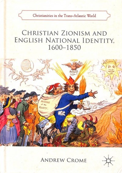 Christian Zionism and English National Identity, 1600-1850