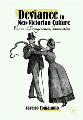Deviance in Neo-victorian Culture