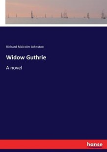 Widow Guthrie by Richard Malcolm Johnston (9783337000486) - PaperBack - Modern & Contemporary Fiction Literature