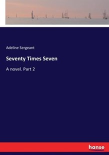 Seventy Times Seven by Adeline Sergeant (9783337045531) - PaperBack - Modern & Contemporary Fiction Literature