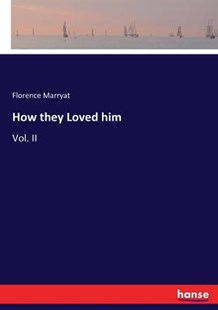 How they Loved him by Florence Marryat (9783337047832) - PaperBack - Romance Modern Romance