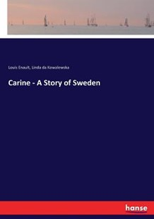 Carine - A Story of Sweden by Louis Enault, Linda da Kowalewska (9783337062477) - PaperBack - Modern & Contemporary Fiction Literature