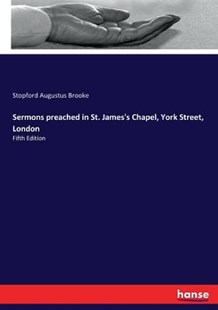 Sermons preached in St. James's Chapel, York Street, London by Stopford Augustus Brooke (9783337085995) - PaperBack - Reference Law