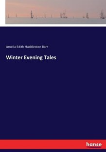 Winter Evening Tales by Amelia Edith Huddleston Barr (9783337088675) - PaperBack - Modern & Contemporary Fiction Short Stories