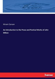 An Introduction to the Prose and Poetical Works of John Milton by Hiram Corson (9783337098520) - PaperBack - Poetry & Drama Poetry