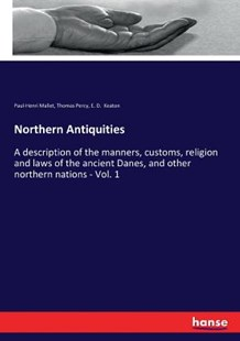 Northern Antiquities by Thomas Percy, Paul-Henri Mallet, E. D. Keaton (9783337103811) - PaperBack - History