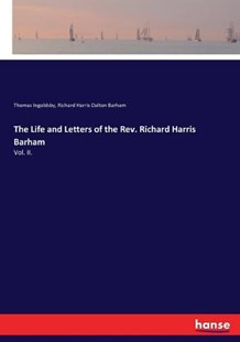 The Life and Letters of the Rev. Richard Harris Barham by Thomas Ingoldsby, Richard Harris Dalton Barham (9783337112134) - PaperBack - Modern & Contemporary Fiction Literature