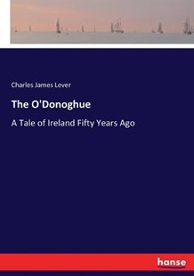The O'Donoghue by Charles James Lever (9783337122324) - PaperBack - Modern & Contemporary Fiction Literature
