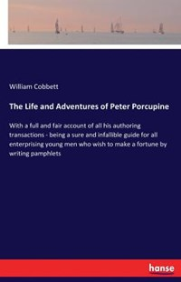 The Life and Adventures of Peter Porcupine by William Cobbett (9783337178734) - PaperBack - Modern & Contemporary Fiction Literature