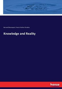 Knowledge and Reality by Bernard Bosanquet, Francis Herbert Bradley (9783337217426) - PaperBack - Philosophy Modern