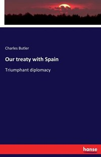 Our treaty with Spain by Charles Butler (9783337231989) - PaperBack - History
