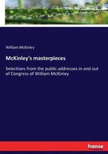 McKinley's masterpieces by William McKinley (9783337234140) - PaperBack - Politics Political History