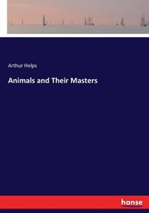 Animals and Their Masters by Arthur Helps (9783337241094) - PaperBack - History