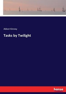 Tasks by Twilight by Abbot Kinney (9783337250508) - PaperBack - Modern & Contemporary Fiction Literature