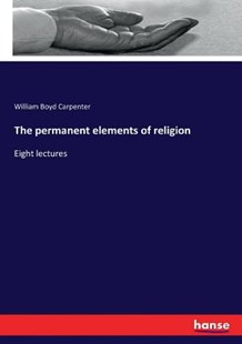 The permanent elements of religion by William Boyd Carpenter (9783337259877) - PaperBack - History
