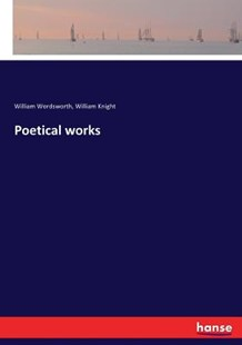 Poetical works by William Wordsworth, William Knight (9783337281472) - PaperBack - Modern & Contemporary Fiction Literature