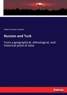Russian and Turk by Robert Gordon Latham (9783337299354) - PaperBack - Reference