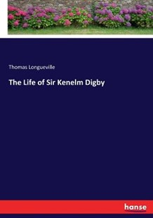 The Life of Sir Kenelm Digby by Thomas Longueville (9783337332914) - PaperBack - Modern & Contemporary Fiction General Fiction