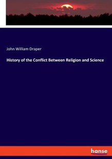 History of the Conflict Between Religion and Science by John William Draper (9783337593223) - PaperBack - Humour General Humour