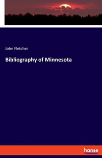 Bibliography of Minnesota by John Fletcher (9783337717322) - PaperBack - History