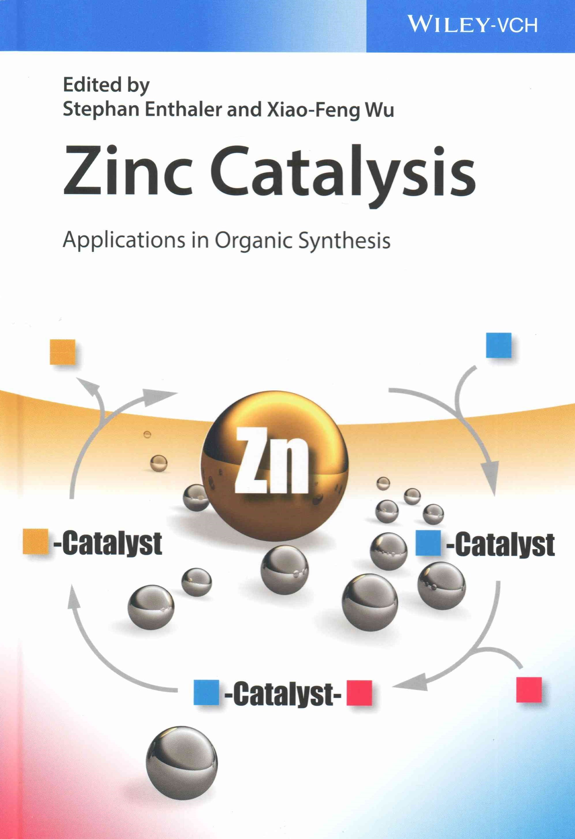 Zinc Catalysis - Applications in Organic Synthesis