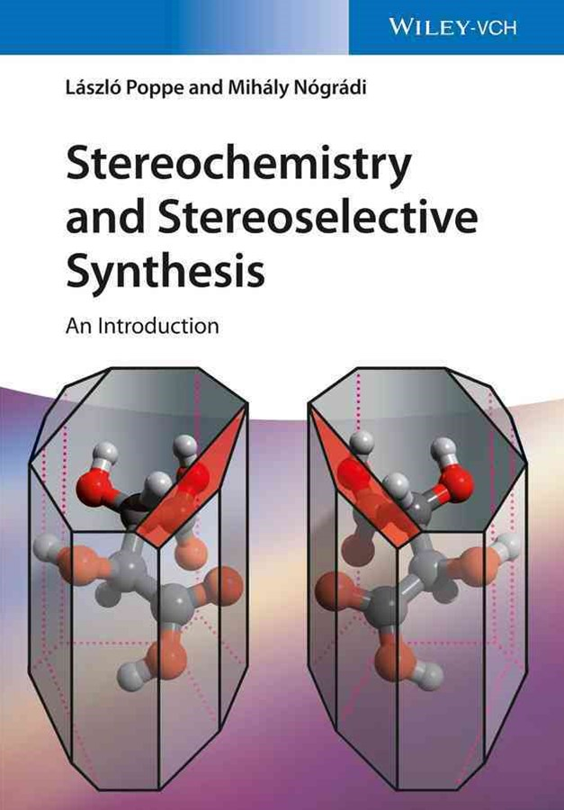 Stereochemistry and Stereoselective Synthesis -   an Introduction
