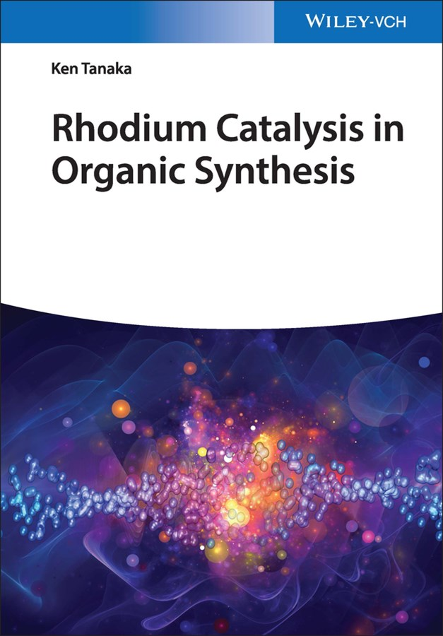 Rhodium Catalysis in Organic Synthesis - Methods  and Reactions
