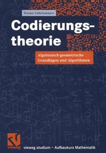 Codierungstheorie by Werner Lutkebohmert (9783528031978) - PaperBack - Science & Technology Mathematics