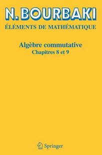 Algèbre commutative by N. Bourbaki (9783540339427) - PaperBack - Science & Technology Mathematics
