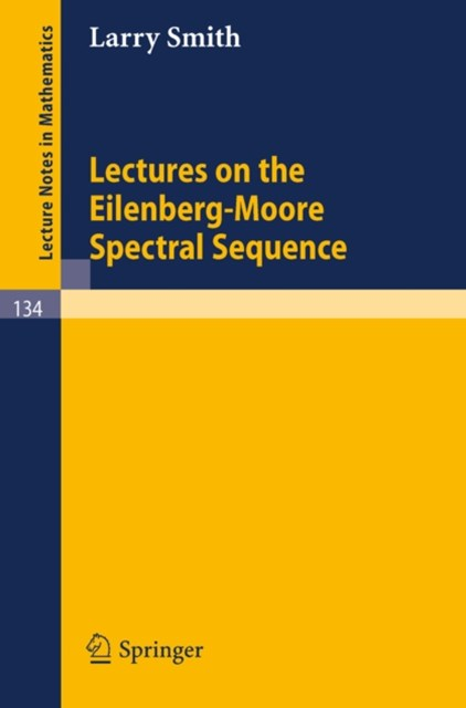 (ebook) Lectures on the Eilenberg-Moore Spectral Sequence
