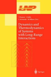 Dynamics and Thermodynamics of Systems with Long Range Interactions by Thierry Dauxois, Stefano Ruffo, Ennio Arimondo, Martin Wilkens (9783540443155) - HardCover - Science & Technology Engineering