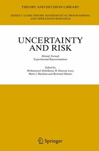 Uncertainty and Risk by Mohammed Abdellaoui, R. Duncan Luce, Mark J. Machina, Bertrand Munier (9783540489344) - HardCover - Business & Finance Ecommerce