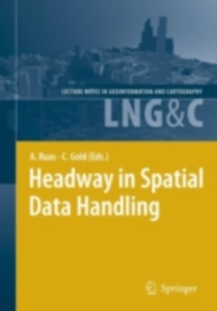 Headway in Spatial Data Handling