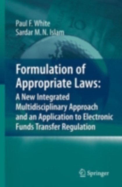 Formulation of Appropriate Laws: A New Integrated Multidisciplinary Approach and an Application to