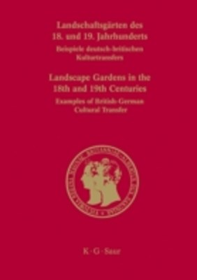 Landschaftsgarten des 18. und 19. Jahrhunderts / Landscape Gardens in the 18th and 19th Centuries