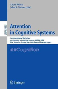 Attention in Cognitive Systems by Lucas Paletta, John K. Tsotsos (9783642005817) - PaperBack - Computing Program Guides
