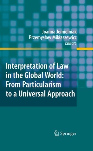 (ebook) Interpretation of Law in the Global World: From Particularism to a Universal Approach