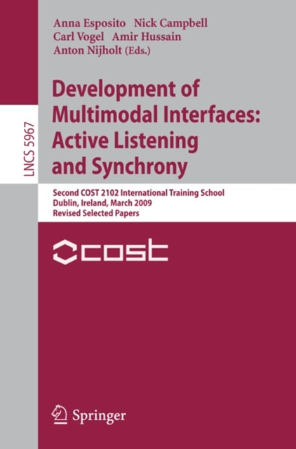 Development of Multimodal Interfaces: Active Listening and Synchrony