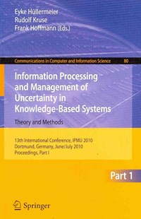 Information Processing and Management of Uncertainty in Knowledge-based Systems by Eyke Hüllermeier, Rudolf Kruse, Frank Hoffmann (9783642140549) - PaperBack - Computing Database Management
