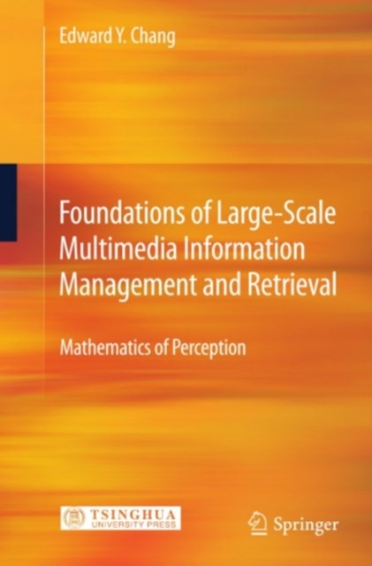 Foundations of Large-Scale Multimedia Information Management and Retrieval