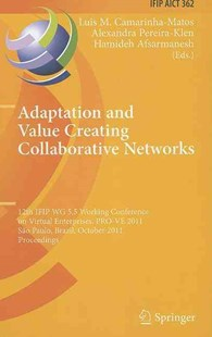 Adaptation and Value Creating Collaborative Networks by Luis M. Camarinha-Matos, Alexandra Pereira-Klen, Hamideh Afsarmanesh (9783642233296) - HardCover - Business & Finance Business Communication