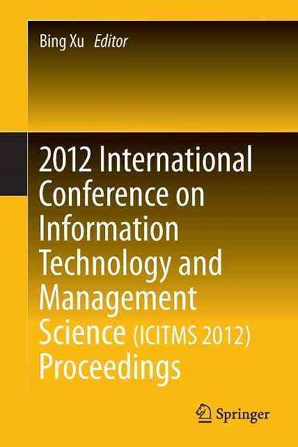 2012 International Conference on Information Technology and Management Science(ICITMS 2012) Proceed