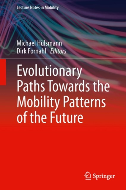 (ebook) Evolutionary Paths Towards the Mobility Patterns of the Future