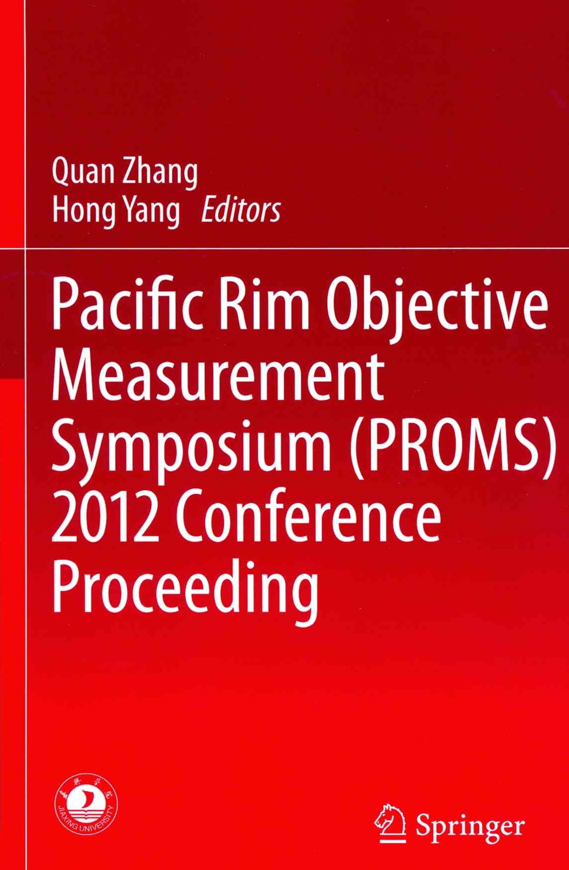 Pacific Rim Objective Measurement Symposium (PROMS) 2012 Conference Proceeding
