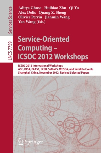 Service-Oriented Computing - ICSOC Workshops 2012